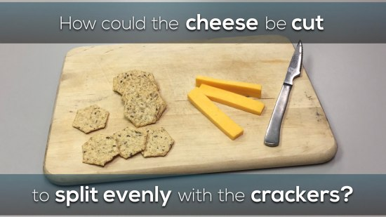 Cheese and Crackers 3 Act Math Task - How could the cheese be cut to split evenly with the crackers?