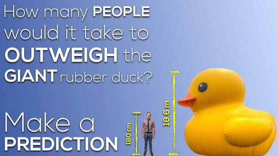 How many people would it take to outweigh the giant rubber duck.002 Make a Prediction