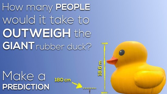 How many people would it take to outweigh the giant rubber duck.003 Act 2 - Measurements