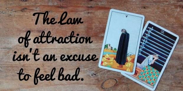 The law of attraction isn't an excuse to feel bad - Tara Nikita