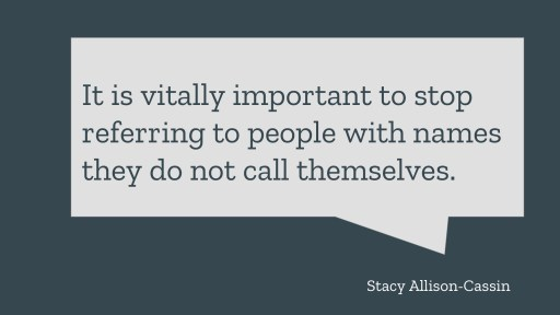 quote from Stacy Allison-Cassin which is in the notes