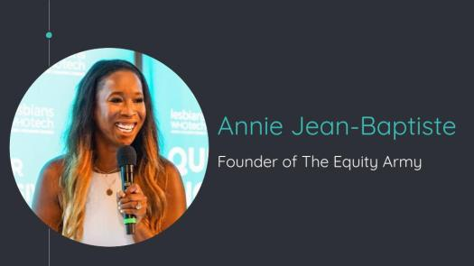 Annie Jean-Baptiste, Founder of The Equity Army