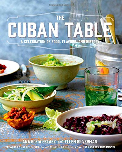 Cookbook cover- The Cuban Table: A Celebration of Food, Flavors, and History.