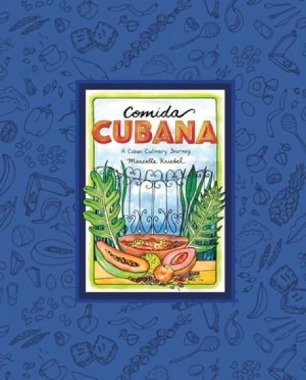Cookbook cover- Comida Cubana: A Cuban Culinary Journey.