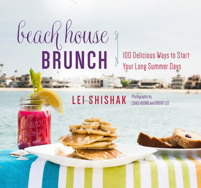 Cookbook cover- Beach House Brunch: 100 Delicious Ways to Start Your Long Summer Days.