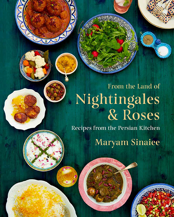 Cookbook cover- From the Land of Nightingales & Roses: Recipes from the Persian Kitchen by Maryam Sinaiee.