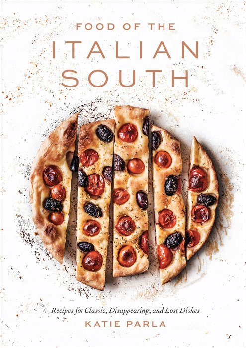 Cookbook cover- Food of the Italian South: Recipes for Classic, Disappearing, and Lost Dishes by Katie Parla.