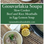 Giouvarlakia Soupa (Greek Slow Cooker Beef and Rice Meatballs in Egg-Lemon Soup.