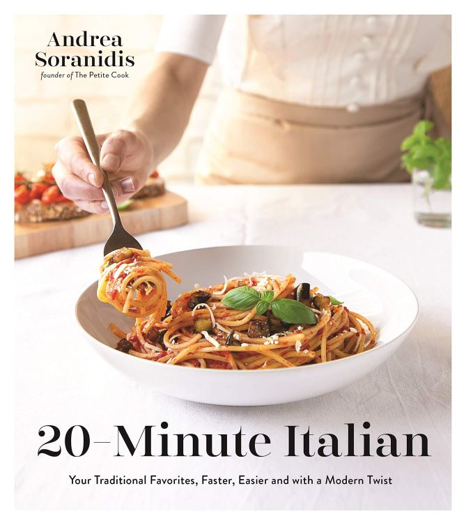 Cookbook cover- 20-Minute Italian: Your Traditional Favorites, Faster, Easier and with a Modern Twist by Andrea Soranidis, founder of The Petite Cook.