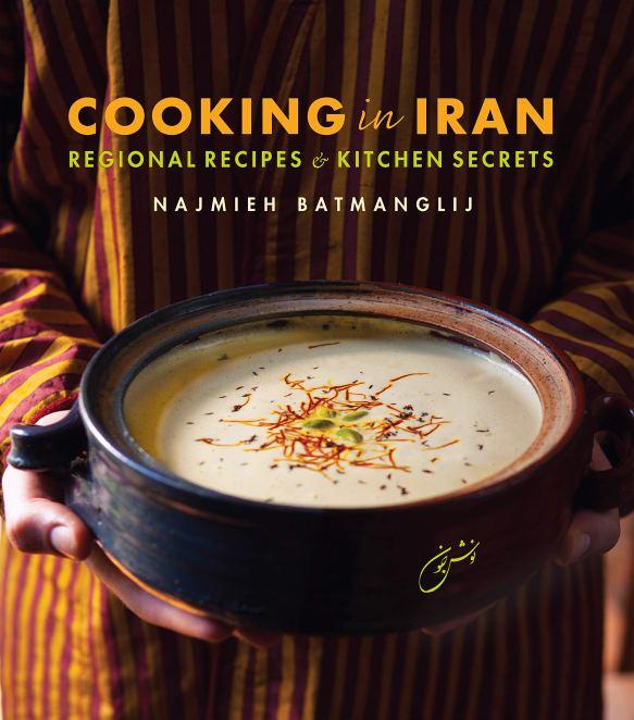 Cookbook cover- Cooking in Iran: Regional Recipes & Kitchen Secrets by Najmieh Batmanglij