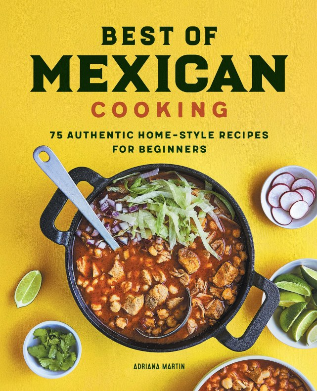 Cookbook Cover- Best of Mexican Cooking: 75 Authentic Home-Style Recipes for Beginners.