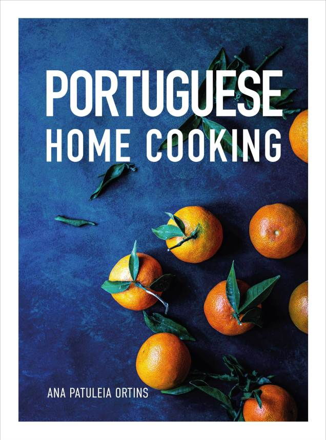 Cookbook cover- Portuguese Home Cooking by Ana Patuleia Ortins.