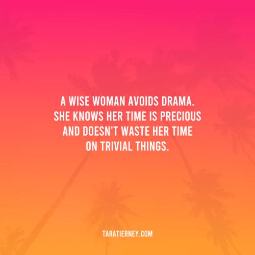 A wise woman avoids drama