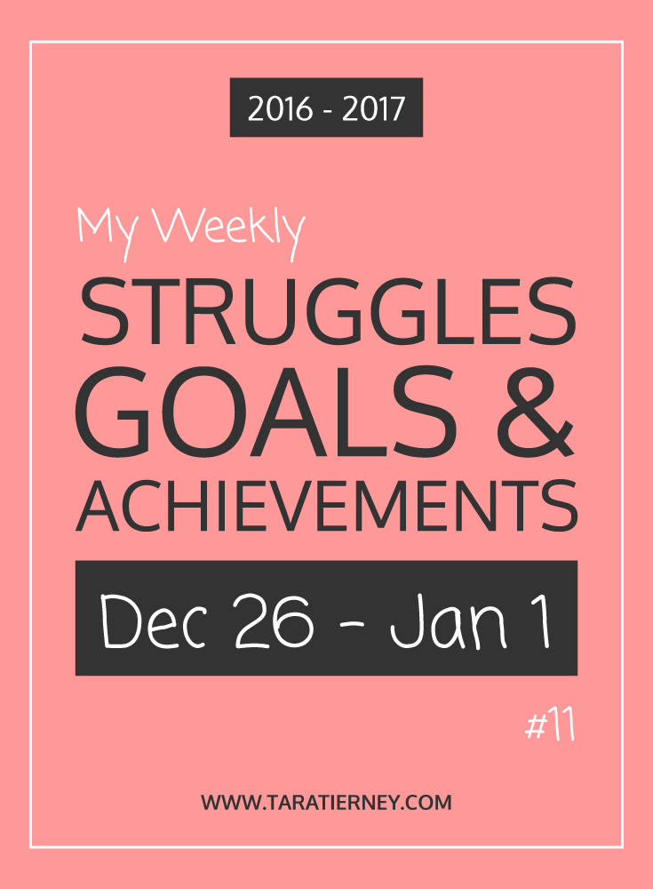 Weekly Struggles Goals Achievements PIN 11 Dec 26 2016 - Jan 1 2017