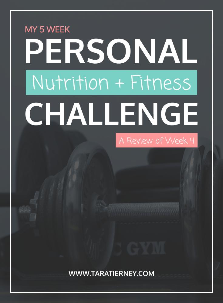 Nutrition Fitness Challenge Week 4   Tara Tierney