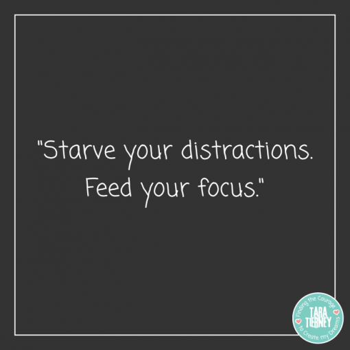 Starve your distractions, feed your focus | Tara Tierney