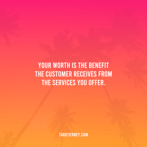 Your Worth is the Benefit the Customer Receives