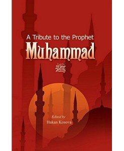 A Tribute to The Prophet Muhammad by Hakan Kosova