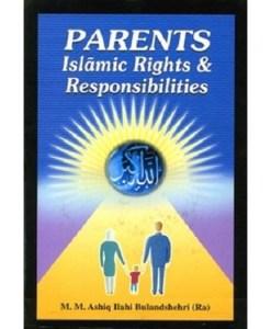 Parents Islamic Rights and Responsibilities by Mufti Muhammad Ashiq Elahi (Ra)