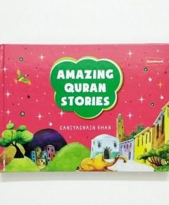 The Amazing Quran Stories by Saniyasnain Khan