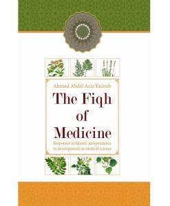 The Fiqh Of Medicine: Ahmed Abdel Aziz Yacoub