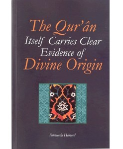 The Qur'an Itself Carries Clear Evidence of Divine Origin