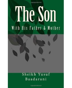 The Son: With his Father & Mother By Sheikh Yusuf Baadarani