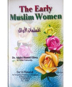 The Early Muslim Women By Dr. Abdel-Hamid Eliwa