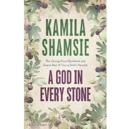 kamila shamsie a god in every stone