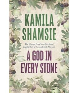 kamila shamsie a god in every stone