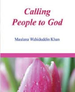Calling People to God Maulana Wahiduddin Khan