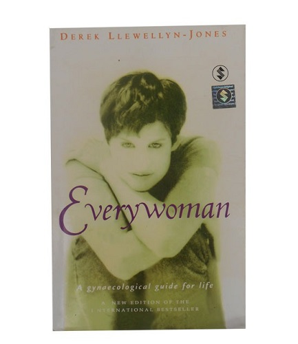Everywoman, A Gynaecological Guide For Life, Derek Llewellyn- Jones