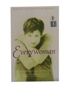 Everywoman, A Gynaecological Guide For Life, Derek Llewellyn- Jones