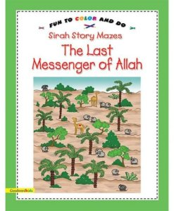 Sirah Story Mazes the Last Messenger of Allah, Fun to Color & Do