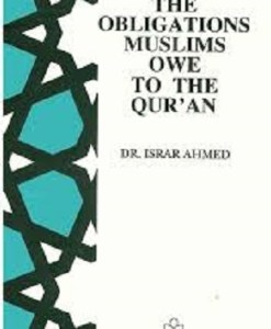The Obligations Muslim Owe to the Quran Dr Israr