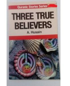 THREE TRUE BELIEVER Qur'anic Stories for Children