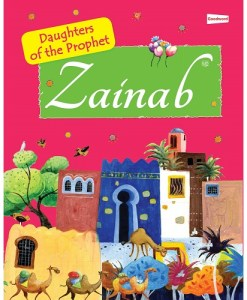 Zainab: The Daughter of the Prophet Muhammad Zainab: The Daughter of the Prophet Muhammad