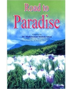 Road to Paradise compiled by Dr. Muhammad Muhsin Khan
