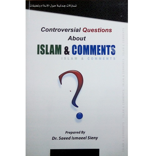 Controversial Questions about ISLAM and COMMENTS - 600