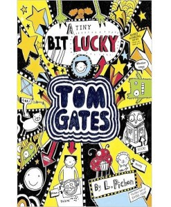 A Tiny Bit Lucky (Tom Gates)