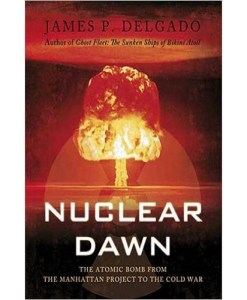 Nuclear Dawn: From the Manhattan Project to Bikini Atoll (General Military) Hardcover