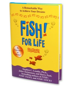 Fish! For Life: A Remarkable Way to Achieve Your Dreams Hardcover