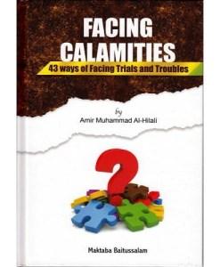 Facing Calamities 43 Ways of Facing Trials and Troubles