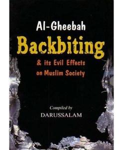 AL-GHEEBAH: BACKBITING & ITS EVIL EFFECTS ON MUSLIM SOCIETY