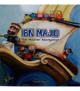 "Muslim Scientists Series: Ibn Majid, ""The Master Navigator"""