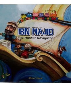 "Muslim Scientists Series: Ibn Majid, ""The Master Navigator"""