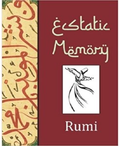 Ecstatic Memory: A Glimpse of Rumi
