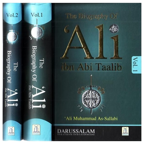 The Biography of Ali Ibn Abi Talib رضی الله عنهُ : DIP 2 Volume Set