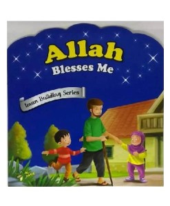 Allah Bless Me - Iman Building Series