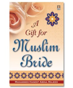 A Gift for Muslim Bride: A Guide for Joyous and Successful Married Life